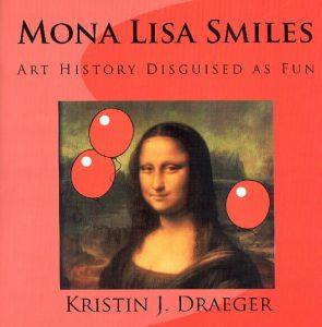 Mona Lisa Smiles by Kristin Draeger