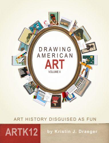 Drawing American Art: Volume II by Kristin J. Draeger