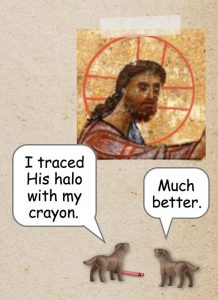 The halo over Jesus head with the two puppies talking: I traced His halo with my crayon. Much better.